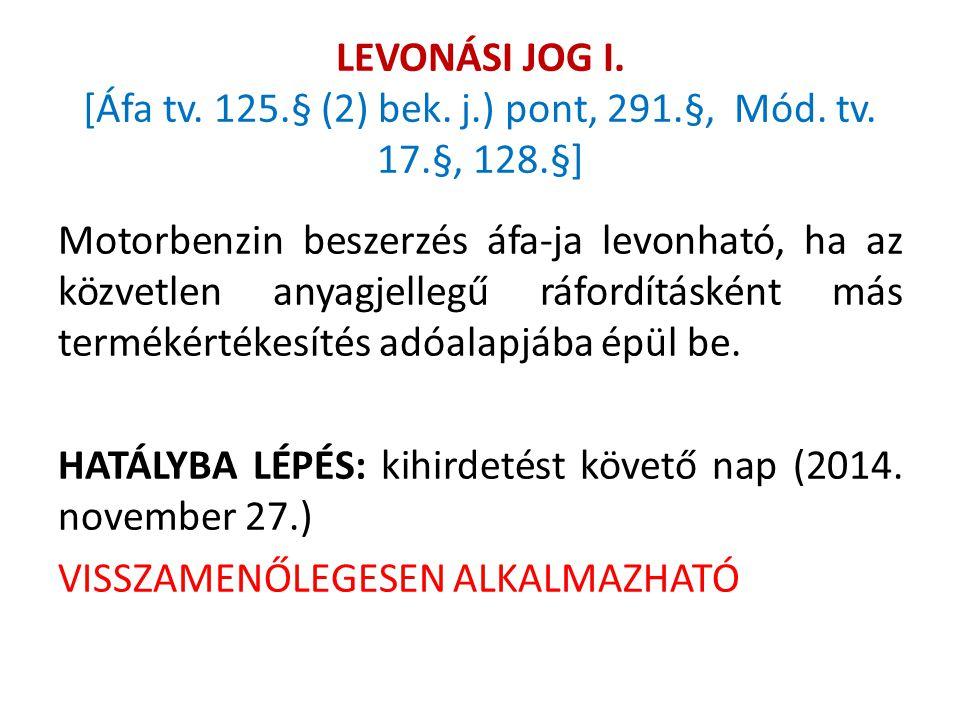 LEVONÁSI JOG I. [Áfa tv. 125.§ (2) bek. j.) pont, 291.§, Mód. tv. 17.§, 128.§]